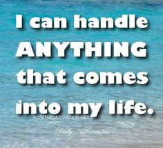 Daily Affirmations for positive thinking - I can handle anything that comes into my life Positive Words, Positive Thoughts, Positive Quotes, Positive Vibes, Affirmations For Women, Daily Affirmations, Dysfunctional Family Quotes, Me Quotes, Motivational Quotes
