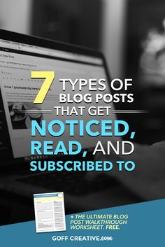 7 Types Of Blog Posts That Get Noticed, Read, And Subscribed To — GoffCreative.com