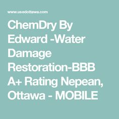 ChemDry By Edward -Water Damage Restoration-BBB A+ Rating Nepean,  Ottawa - MOBILE