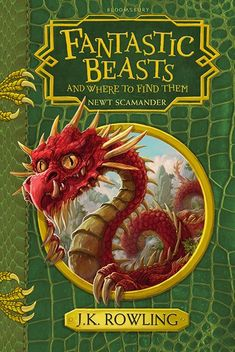 """Fantastic Beasts and Where to Find Them by J.K. Rowling   A """"Harry Potter"""" companion volume, Hogwarts library essential, written by Newt Scamander. Proceeds from the sale of this book go to charity."""