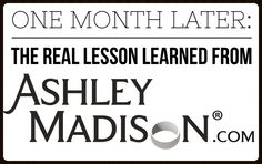 ONE MONTH LATER: The Lesson We All Missed in the Ashley Madison Hack — I.N.F.O. For Families