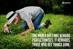 30sec Tip: The World Does not Reward Perfectionists