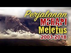Perjalanan MERAPI Meletus 2003-2018