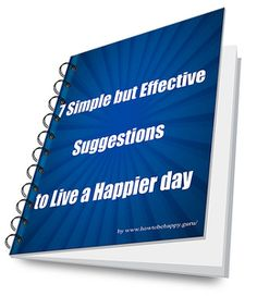7 Suggestions to live a Happier Day