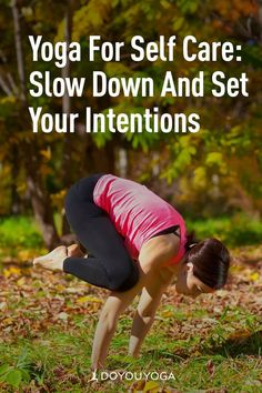 Yoga as a Self Care Strategy: Slow Down and Set Your Intentions #yoga #selfcare #health Yoga For You, Be Gentle With Yourself, Keeping A Journal, Daily Meditation, Yoga Tips, Yoga Benefits, Slow Down, Special Needs
