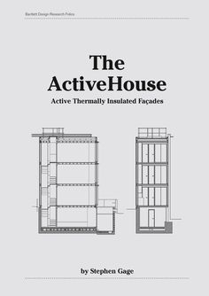 The Bartlett School of Architecture: Design Research Folios: The ActiveHouse: Active Thermally Insulated Façades by Stephen Gage Bartlett School Of Architecture, University College London, Design Research, Built Environment, Floor Plans, Teaching, Reuse, Buildings, Learning