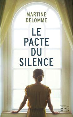 Le pacte du silence - Martine Delomme - 384 pages, Couverture souple - Référence : 627671 #Livre #Roman