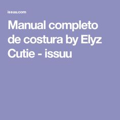Manual completo de costura by Elyz Cutie - issuu