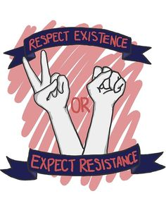"""""""Respect Existence or Expect Resistance!"""" Photographic Prints by Rei Bioco   Redbubble"""