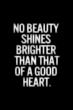 """""""No beauty shines brighter than that of a good heart.""""♥ #Sabelline"""