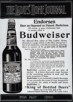 The Ladies Home Journal Endorses Beer as Opposed to Patent Medicines. Of Course, A Pure, Wholesome Beer is Meant-That Is Budweiser. (1904)