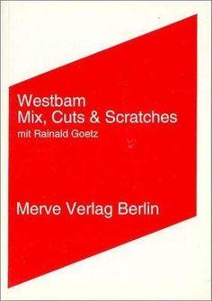 Mix, Cuts und Scratches mit Rainald Goetz - Westbam