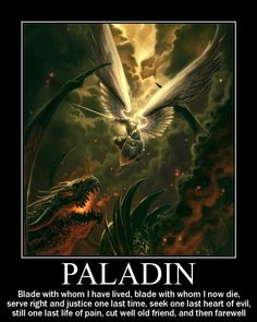 If I play a paladin, I'm saying this against the main antagonist or a dragon.