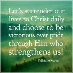 Let's surrender our lives to CHRIST daily...