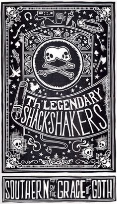http://betype.co/post/26207456714/shack-shakers-poster  Legendary Shack Shakers poster - Southern by the Grace of Goth.