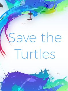 #quote #save #the #turtles #girltalk Turtles, Quote, Tortoises, Quotation, Turtle, Tortoise, Qoutes, Quotes