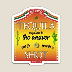 This design is available on many other items. Let's party, have a tequila shot with your best friend, your father, aunt, daughter, grandfather or whoever you like to have fun with Tequila Shots, You Are The Father, Aunt, Vibrant Colors, Magnets, Daughter, Stickers, Prints, Party