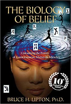 Booktopia has The Biology of Belief, Unleashing the Power of Consciousness, Matter & Miracles by Bruce H Lipton. Buy a discounted Paperback of The Biology of Belief online from Australia's leading online bookstore. Book Club Books, The Book, Good Books, Dna, Biology Of Belief, Latest Scientific Discoveries, Survival, Research Scientist, Nova Era