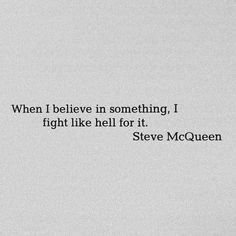 Quotes by Steve McQueen Favorite Quotes, Best Quotes, Love Quotes, Inspirational Quotes, Motivational, Steve Mcqueen, Words Quotes, Wise Words, Wisdom Quotes