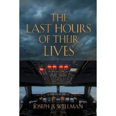 Reviewed by Anne Boling for Readers' Favorite  In The Last Hours of Their Lives, author Joseph A. Wellman presents readers with a scenario that has never actually happened in aviation history but could. The co-pilot is overcome with severe food poisoning, leaving the pilot flying alone. Unexpectedly, the pilot suffers a stroke. None of the flight attendants knows how to fly the plane or use the radio. A storm cell lies dead ahead. If that wasn't bad enough, a passenger claiming to know…