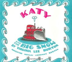 Katy and the Big Snow by  Virginia Lee Burton #Books #Kids #Snow #Virginia_Lee_Burton
