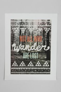 """Wesley Bird for Society6 Not All Who Wander Are Lost Print -- """"This is a high quality art print... It is simply beautiful. Get a nice frame and treat it right."""""""