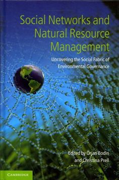 Social Networks and Resource Management: Uncovering the Social Fabric of Environmental Governance