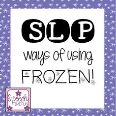 Speech Time Fun: SLP ways of using FROZEN!! Pinned by SOS Inc. Resources. Follow all our boards at pinterest.com/sostherapy/ for therapy resources.
