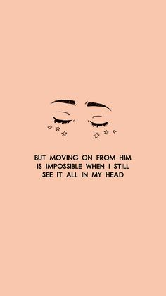 But moving on from him is impossible when I still see it all in my head. Cute Quotes, Sad Quotes, Words Quotes, Wise Words, Inspirational Quotes, Sayings, Music Quotes Deep, Frases Tumblr, Tumblr Quotes