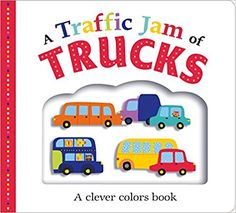 Amazon.com: Picture Fit Board Books: A Traffic Jam of Trucks: A Clever Colors Book (9780312521608): Roger Priddy: Books