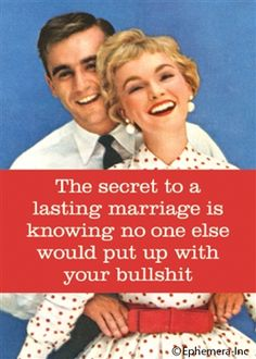 The secret to a lasting marriage is knowing no one else would put up with your bullshit Vintage Humor, Retro Humor, Happy Birthday Vintage, Happy Birthday Meme, Funny Flirty Quotes, Haha Funny, Hilarious, Senior Humor, Nathalie Portman