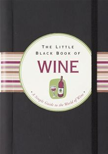 The Little Black Book of #Wine by Elizabeth Poyet. Buy this eBook on #Kobo: http://www.kobobooks.com/ebook/The-Little-Black-Book-Wine/book-vOhgNqwHYkKgZxzNkXljvA/page1.html