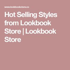 Hot Selling Styles from Lookbook Store   Lookbook Store