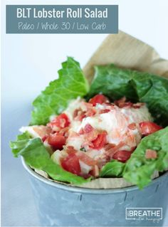 This BLT Lobster Roll Salad has a secret ingredient and is Paleo and Whole 30 approved!