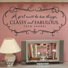 A girl must be CLASSY and FABULOUS with shabby chic border - vinyl wall decal coco chanel quote. $27.00, via Etsy.