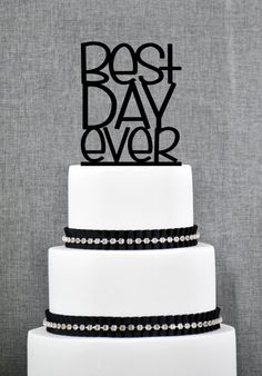 Best Day Ever Wedding Cake Topper in your Choice of Color, Modern Wedding Cake Topper, Unique Wedding Cake Topper- (S087)