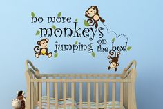 No More Monkeys Jumping On The Bed Decal Nursery Decor Monkey Decal - Jungle Theme Nursery Decor Vinyl Wall Decal by NewYorkVinyl on Etsy https://www.etsy.com/listing/168222240/no-more-monkeys-jumping-on-the-bed-decal