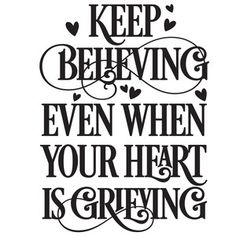 Silhouette Design Store: Keep Believing Even When Your Heart Is Grieving Silhouette Cameo Projects, Silhouette Design, Yoda Drawing, Shine Quotes, Crochet Applique Patterns Free, Grieving Quotes, Card Sayings, Card Sentiments, Addiction Recovery