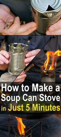 How to Make a Soup Can Stove in Just 5 Minutes. Here's a quick and easy DIY stove tutorial byNightHawkInLight. All you need is a soup can and an old fashion can punch opener. | Posted by: SurvivalofthePrepped.com