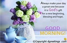 Good Morning Quotes - Go through this page and grab a wide range of Good morning quotes for a perfect start of your day. All these beautiful Quotes free for you.