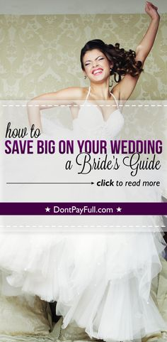How to Save Big on Your Wedding: A Bride's Guide - http://www.dontpayfull.com/blog/how-to-save-big-on-your-wedding-a-brides-guide