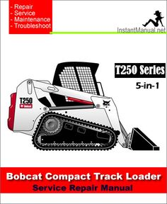 Download Bobcat T250 Compact Track Loader Service Repair Manual 5-in-1 PDF