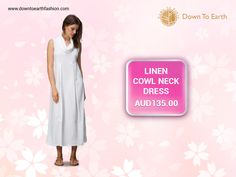 Stay chic with the latest styles. Check out our latest selection of adorable Cowl Neck Dress here in Down To Earth Fashion. Call Us On: 02 8005 2644-downtoearthfashion.com #CowlNeckDress #LinenDress #EthicallyManufactured #SustainableClothes #LinenFashion #FairTrade #DownToEarthFashion