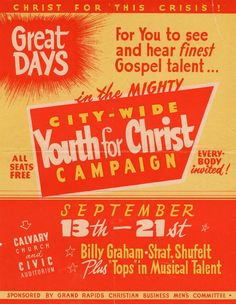 On Sept. 13, 1947, a historic event took place. It was the beginning of Billy Graham's first city-wide campaign in Grand Rapids, Michigan, held under the banner of Youth for Christ. (It would be three more years until the Billy Graham Evangelistic Association came into existence).