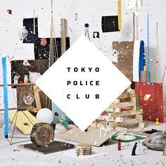 Tokyo Police Club / Champ
