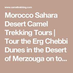 Morocco Sahara Desert Camel Trekking Tours | Tour the Erg Chebbi Dunes in the Desert of Merzouga on top a Camel | Desert Tours from Marrakech, Riads in Marrakech/ 3 day tour from Marrakech/ desert tours from Marrakech/tours in Morocco