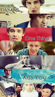 What makes you beautiful , gotta be you, one thing , live while we're young, little things, kiss you one way or another Liam in music videos !#! Love it !!!! (: