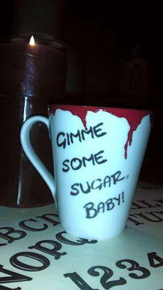 Gimme Some Sugar, Baby... Army of Darkness Inspired Mug WAAAANNNTTTT