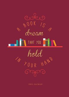 A book is a dream that you hold in your hand.