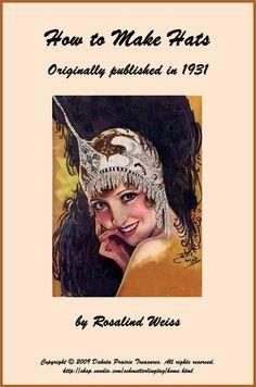 1931 Flapper Era MILLINERY Book How to Make Roaring 20s Felt